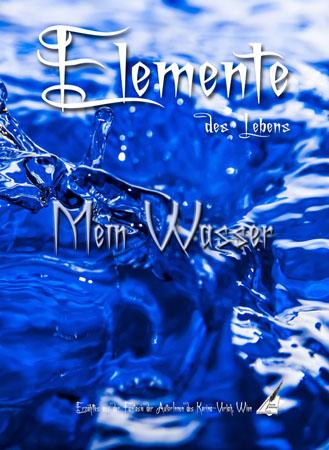 Elemente des Lebens - Mein Wasser